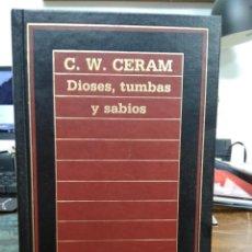 Libri di seconda mano: DIOSES, TUMBAS Y SABIOS, C. W. CERAM. L.2604-1030. Lote 209101732