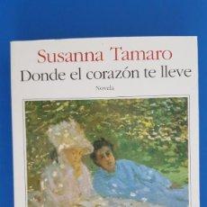 Libros de segunda mano: LIBRO / SUSANA TAMARO - DONDE EL CORAZON TE LLEVE 1998. Lote 209146070