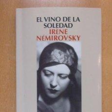 Livres d'occasion: EL VINO DE LA SOLEDAD / IRÉNE NÉMIROVSKY / 1ª EDICIÓN 2011. SALAMANDRA. Lote 209147470