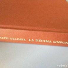 Libros de segunda mano: LA DECIMA SINFONIA JOSEPH GELINEK. Lote 209153981