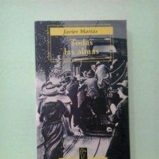 Libri di seconda mano: LMV - TODAS LAS ALMAS. JAVIER MARIAS. Lote 209186253
