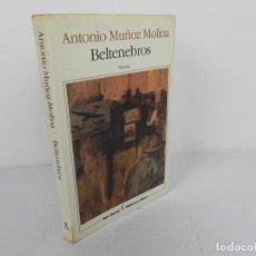 Libri di seconda mano: BELTENEBROS (ANTONIO MUÑOZ MOLINA) SEIX BARRAL-1989. Lote 209194726