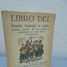 Libros de segunda mano: LIBRO DEL BUEN TUNAR. EMILIO DE LA CRUZ Y AGUILAR. DEDICADO POR EL AUTOR. 1966. Lote 209338590