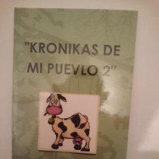Libros de segunda mano: KRONIKAS DE MI PUEVLO 2. Lote 209338792