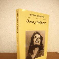 Libros de segunda mano: FRÉDÉRIC BEIGBEDER: OONA Y SALINGER (ANAGRAMA, 2016) EXCELENTE ESTADO. Lote 209591642