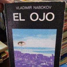 Libros de segunda mano: EL OJO, VLADIMIR NABOKOV. L.16184-716. Lote 209655115