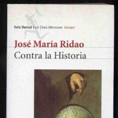 Livros em segunda mão: LIBRO - CONTRA LA HISTORIA - JOSÉ MARÍA RIDAO - SEIX BARRAL - LOS TRES MUNDOS - ENSAYO - 2000. Lote 209702945