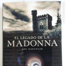 Libros de segunda mano: EL LEGADO DE LA MADONNA AMY HASSINGER 1.ª EDICIÓN 2006. Lote 209826738