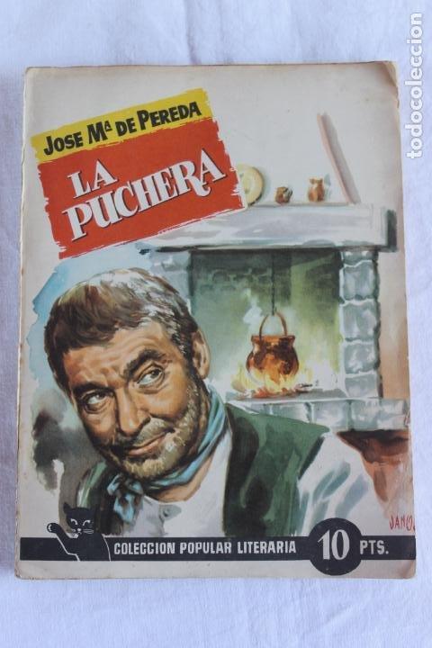 LA PUCHERA- AUTOR JOSE MARIA DE PEREDA (Libros de Segunda Mano (posteriores a 1936) - Literatura - Narrativa - Otros)