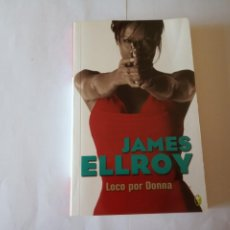 Livres d'occasion: LOCO POR DONNA JAMES ELLROY. Lote 209893380