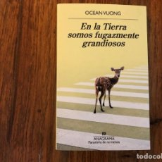 Libros de segunda mano: EN LA TIERRA SOMOS FUGAZMENTE GRANDIOSOS OCEAN VUONG. ANAGRAMA. LITERATURA NORTEMERICANA CONTEMPORAN. Lote 209968268