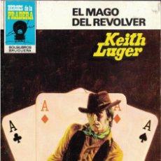Libros de segunda mano: HEROES DE LA PRADERA Nº 606 - EL MAGO DEL REVOLVER - KEITH LUGER X. Lote 210008426
