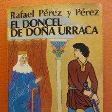 Libri di seconda mano: EL DONCEL DE DOÑA URRACA. RAFAEL PEREZ Y PEREZ. EDITORIAL JUVENTUD. Lote 210019343
