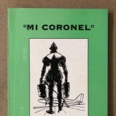 Libros de segunda mano: MI CORONEL. JOAQUÍN LÓPEZ ESPAÑOL Y SALVADOR CORBERO.. Lote 210022801