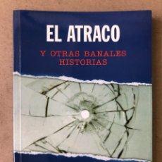 Libros de segunda mano: EL ATRACO Y OTRAS HISTORIAS BANALES. JOAQUÍN LÓPEZ ESPAÑOL Y SALVADOR CORBERÓ PAPIOL.. Lote 210023737