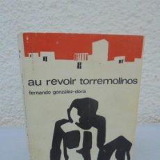 Libros de segunda mano: AU REVOIR TORREMOLINOS. FERNANDO GONZALEZ DORIA. 1971.. Lote 210025215