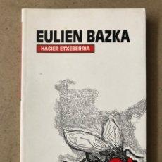 Libros de segunda mano: EULIEN BAZKA. HASIER ETXEBERRIA. ED. SUSAETA 2003. EUSKERA.. Lote 210025331
