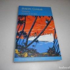 Libros de segunda mano: JOSEPH CONRAD VICTORIA ( UN RELATO DE LAS ISLAS) Q1514A. Lote 210093948