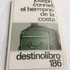 Libros de segunda mano: EL HERMANO DE LA COSTA JOSEPH CONRAD. Lote 210125411