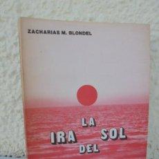 Libros de segunda mano: LA IRA DEL SOL. ZACHARIAS M. BLONDEL. EDITORIAL BIBLIOTECA NUEVA. 1983. NOVELA. Lote 210147378