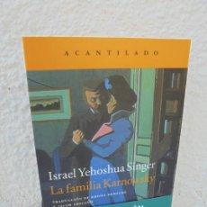 Libros de segunda mano: LA FAMILIA KARNOWSKY. ISRAEL YEHOSHUA SINGER. EDITORIAL ACANTILADO. 2015. Lote 210148475