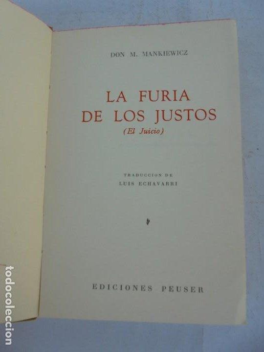Libros de segunda mano: LA FURIA DE LOS JUSTOS. DON M. MANKIEWICZ. EDICIONES PEUSER. 1956 - Foto 7 - 210163187