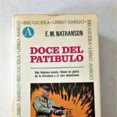 Libros de segunda mano: LIBRO DOCE DEL PATIBULO. Lote 210265305