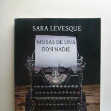 Libros de segunda mano: MUSAS DE UNA DON NADIE. SARA LEVESQUE. EDICIONES PAPEL Y BOLI. TAPA BLANDA. 1ª EDICIÓN. Lote 210335321