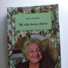 Libros de segunda mano: MI VIDA HASTA AHORA. BETTY FRIEDAN. FEMINISMOS. EDICIONES CÁTEDRA. TAPA BLANDA.. Lote 210335836