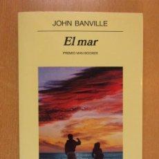 Livres d'occasion: EL MAR / JOHN BANVILLE / 4ª EDICIÓN 2007. ANAGRAMA. Lote 210371078