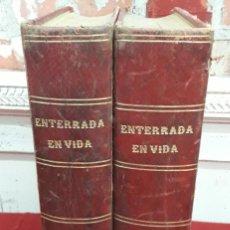 Libros de segunda mano: ENTERRADA EN VIDA, LOS MISTERIOS DE UNA HERENCIA DE ALVARO CARRILLO, (1890?). Lote 210386568