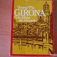 Libros de segunda mano: GIRONA, UN LLIBRE DE RECORDS. JOSEP PLA. EDICIONS DESTINO. Lote 210410327