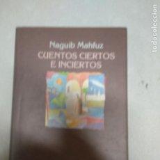 Libros de segunda mano: CUENTOS CIERTOS E INCIERTOS NAGUIB MAHFUZ CÍRCULO. Lote 210419436