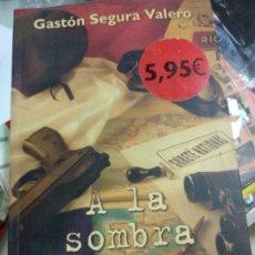 Libros de segunda mano: A LA SOMBRA DE FRANCO EL REFUGIO ESPAÑOL DE LOS ACTIVISTAS FRANCESES DE LAS O.A.S GASTÓN EDICIONES B. Lote 210420721