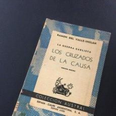 Libros de segunda mano: LAS CRUZADAS DE LA CAUSA - RAMON DE VALLE INCLAN - AUSTRAL. Lote 210436911