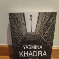 Libros de segunda mano: YASMINA KHADRA KHALIL. Lote 210464955