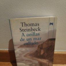 Libros de segunda mano: THOMAS STEINBECK A ORILLAS DE UN MAR CALLADO. Lote 210465197