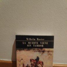 Libros de segunda mano: WILHELM MUSTER LA MUERTE VIENE SIN TAMBOR. Lote 210465323