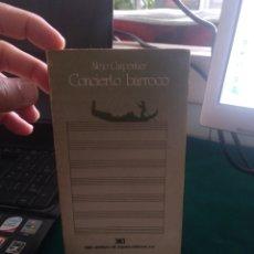 Libros de segunda mano: ALEJO CARPENTIER CONCIERTO BARROCO. SIGLO XXI 1981. Lote 210568843