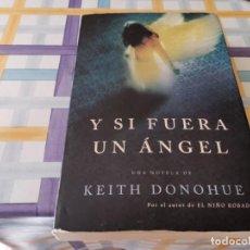Libros de segunda mano: Y SI FUERA UN ÁNGEL UNA NOVELA DE KEITH DONOHUE 1ERA ED. 2010. Lote 210586881