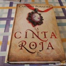 Libros de segunda mano: LA CINTA ROJA CARMEN POSADAS ESPASA 2008 POSIBLE RECOGIDA EN MALLORCA. Lote 210601632
