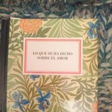 Libros de segunda mano: LO QUE SE HA DICHO SOBRE EL AMOR - LIBRITO SOBRE FRASES CELEBRES. Lote 210615305