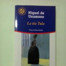 Libros de segunda mano: LMV - LA TÍA TULA. MIGUEL DE UNAMUNO. Lote 210636323