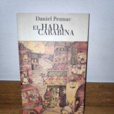 Libros de segunda mano: DANIEL PENNAC EL HADA CARABINA. Lote 210660697