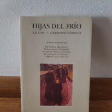 Libros de segunda mano: HIJAS DEL FRÍO RELATOS DE ESCRITORAS NÓRDICAS. Lote 210660749
