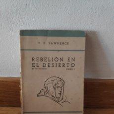 Libros de segunda mano: REBELIÓN EN EL DESIERTO T E LAWRENCE. Lote 210660870