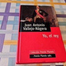 Libros de segunda mano: JUAN ANTONIO VALLEJO NAGERA YO, EL REY PREMIO PLANETA 1985 POSIBLE RECOGIDA EN MALLORCA. Lote 210676082