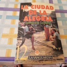 Libros de segunda mano: LA CIUDAD DE LA ALEGRÍA DOMINIQUE LAPIERRE CINE PARA LEER POSIBLE RECOGIDA EN MALLORCA. Lote 210689842