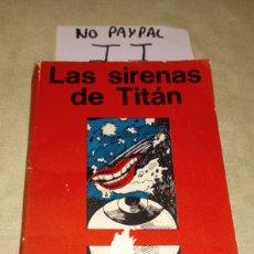 Libros de segunda mano: LAS SIRENAS DE TITAN KURT VONNEGUT JR MINOTAURO VER FOTOS ESTADO LOMOS ALGO TOCADOS INTERIOR OK. Lote 210701436