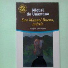 Libros de segunda mano: LMV - SAN MANUEL BUENO, MÁRTIR. MIGUEL DE UNAMUNO. Lote 210716590